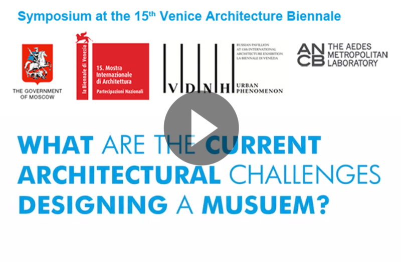 What are the current architectura challenges designing a museum?, Museum Symposium, Biennale Architettura, Venice, 2016