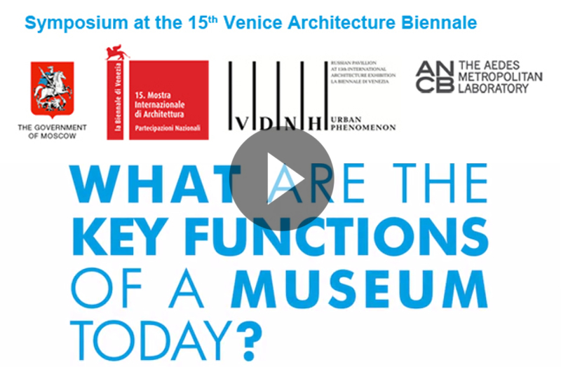 What are the key functions of a museum today?, Symposium Museums and Cultural Spaces, Biennale Architettura 2016, Venice