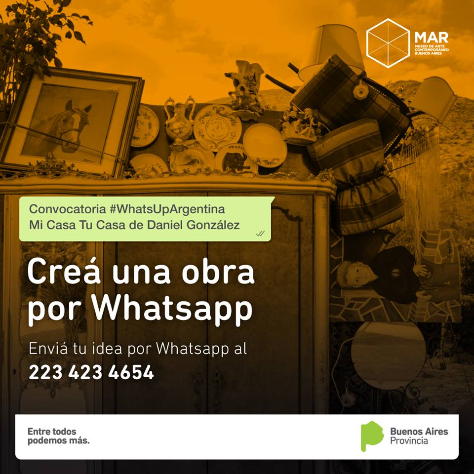 Convocatoria, call for participation, Daniel González, #WhatsupArgentina Mi Casa Tu Casa, MAR Museo Mar del Plata, 2018-2019